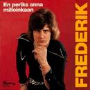 En periks anna milloinkaan/Frederik