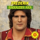 Rakkauden aika/Frederik
