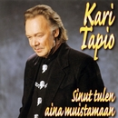 Sinut tulen aina muistamaan/Kari Tapio