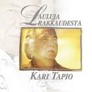 Lauluja rakkaudesta/Kari Tapio