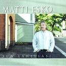 Sun lähelläsi/Matti Esko