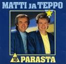 18 parasta/Matti ja Teppo