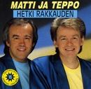 Hetki Rakkauden/Matti ja Teppo