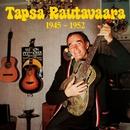 Tapsa Rautavaara 1945-1952/Tapio Rautavaara