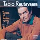 Tänään ei lauluja synny/Tapio Rautavaara