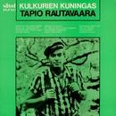 Kulkurien kuningas/Tapio Rautavaara