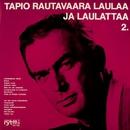 Tapio Rautavaara laulaa ja laulattaa 2/Tapio Rautavaara