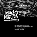 The Hip Rock EP/Naughty By Nature