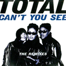 Can't You See (The Remixes)/Total