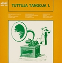 Tuttuja tangoja 1/Various Artists