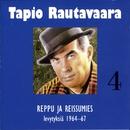 4 Reppu ja reissumies - levytyksiä 1964-1967/Tapio Rautavaara