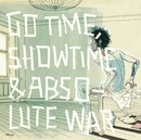Go Time, Showtime & Absolute War/Tommy Tokyo & Starving For My Gravy