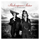All The Queen's Horses/Shakespears Sister