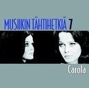 Musiikin tähtihetkiä 7 - Carola/Carola
