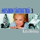 Musiikin tähtihetkiä 3 - Katri Helena/Katri Helena