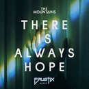 There Is Always Hope (Faustix Remix)/The Mountains