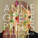 But for the grace/Anne Grete Preus