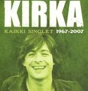 Kaikki singlet 1967 - 2007/Kirka