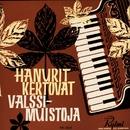 Hanurit kertovat valssimuistoja/Various Artists