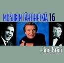 Musiikin tähtihetkiä 16 - Eino Grön/Eino Grön