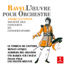 Ravel: Le tombeau de Couperin, Menuet antique, Alborada del Gracioso, Une barque sur l'océan & Pavane pour une infante défunte/André Cluytens