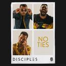 No Ties/Disciples