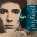 Playlist: Faust'o/Faust'o