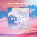 I Dreamt We Spoke Again (Louis The Child Remix)/Death Cab for Cutie
