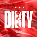 Dirty (Remix) [feat. Chris Brown, Feather & Rahky]/Tank