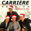 Mein Geschenk für Dich/Carrière Reunion