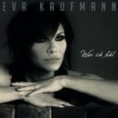 Was ich fühl/Eva Kaufmann