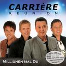 Millionen Mal Du/Carrière Reunion