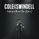 Break Up in the End (Live at Joe's)/Cole Swindell