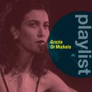 Playlist: Grazia Di Michele/Grazia Di Michele