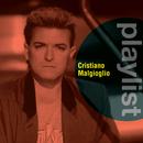 Playlist: Cristiano Malgioglio/Cristiano Malgioglio