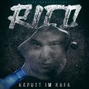 Kaputt im Kafa/Rico
