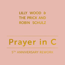 Prayer in C (5th Anniversary Rework)/Lilly Wood & The Prick and Robin Schulz