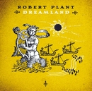 Dreamland/Robert Plant