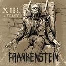 Frankenstein/Xiii. Stoleti