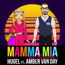 Mamma Mia (feat. Amber Van Day) [The Remixes]/HUGEL
