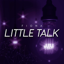 Little Talk/Fiona