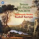 Strauss: Aus Italien, Op. 16 & Macbeth, Op. 23/Rudolf Kempe