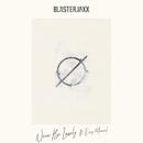 Never Be Lonely (feat. Envy Monroe)/Blasterjaxx