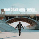 Bad Days Are Over (feat. Atmosphere)/deM atlaS