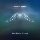 One Good Reason/Hunter Hayes