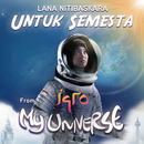 "Untuk Semesta (From ""Iqro: My Universe"")/Lana Nitibaskara"