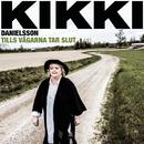 Tills vägarna tar slut/Kikki Danielsson