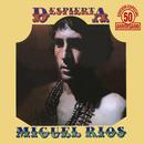 Despierta (50 Aniversario Remaster)/Miguel Rios