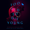 Too Old To Die Young (Original Series Soundtrack)/Cliff Martinez