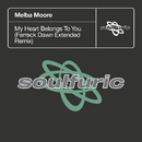 My Heart Belongs To You (Ferreck Dawn Extended Remix)/Melba Moore